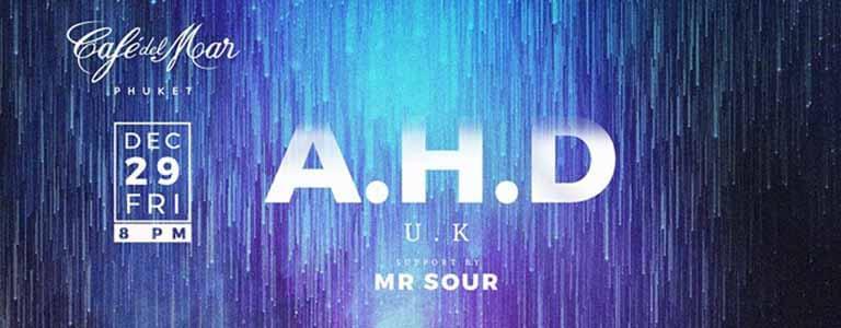 A.H.D ( UK ) Hosted by Café Del Mar Phuket