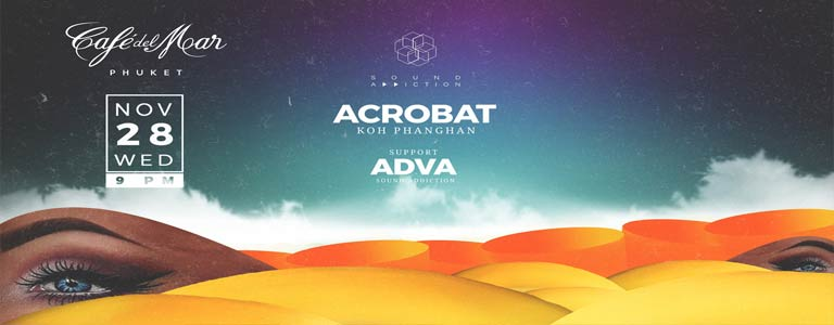 Sound Addiction presents Acrobat at Cafe del Mar Phuket