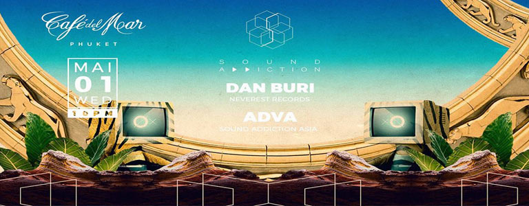 Sound Addiction w/ Dan Buri at Cafe del Mar Phuket