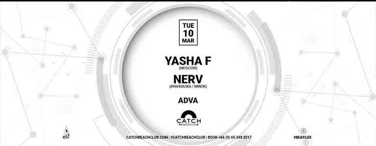 Tuesday at Catch by Sound Addiction w/ Yasha F, Nerv, Adva