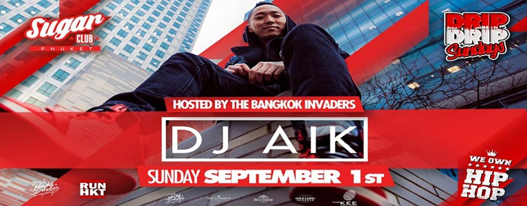 Sugar Phuket pres. DJ AIK hosted by Bangkok Invaders