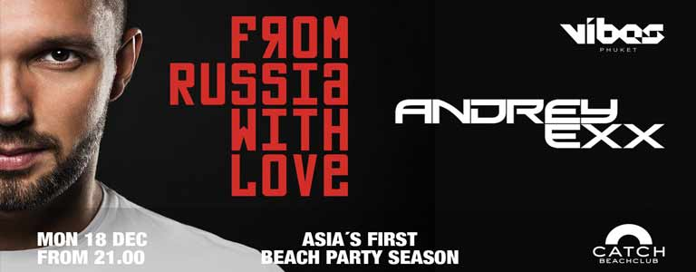 Andrey Exx Hosted by VIBES Phuket at Catch Beach Club - Monday 18 December at 21:00