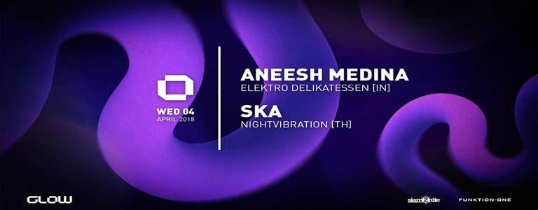 GLOW Wednesday w/ Aneesh Medina & Ska