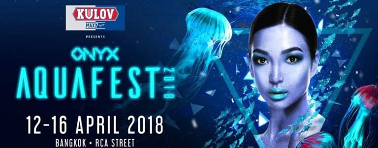 Onyx Bangkok presents Aquafest 2018