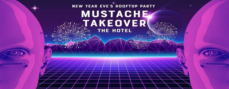 Mustache Takeover the Hotel   NYE Rooftop Party