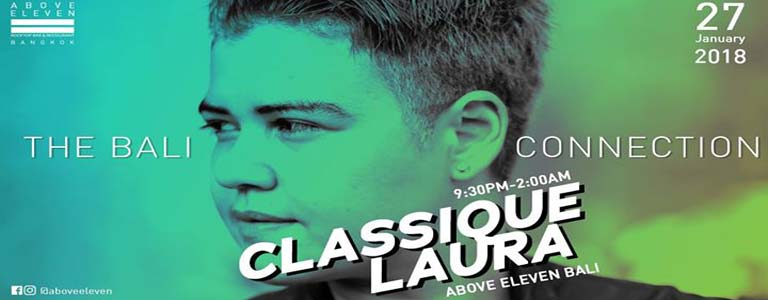 Classique Laura - The Bali Connection Hosted by Above Eleven Bangkok
