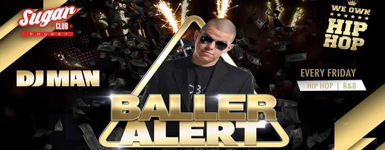Sugar Phuket Presents: Baller Alert w/ DJ Man & MC Unda