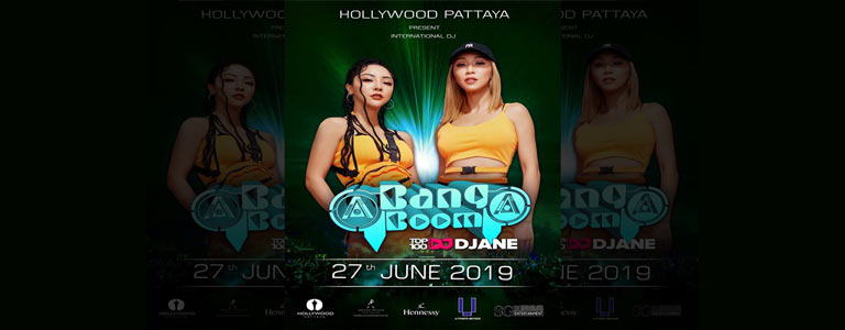 Hollywood Pattaya x Bang Boom Top100 DJANE