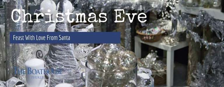 Christmas Eve Feast With Love From Santa Hosted by Boathouse Wine & Grill Phuket