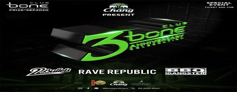 Bone 3rd Anniversary w/ RAVE REPUBLIC