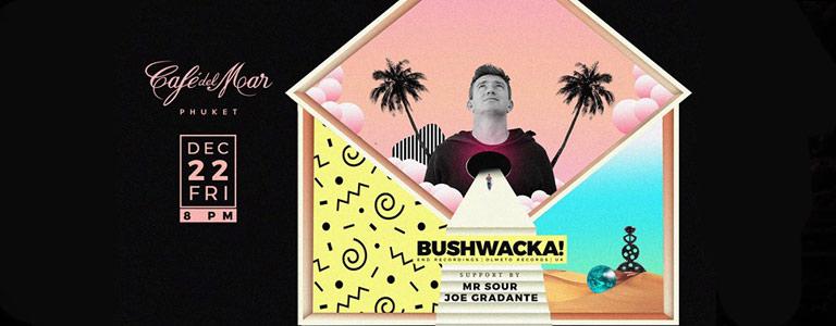 Bushwacka (Just Be) at Cafe del Mar Phuket