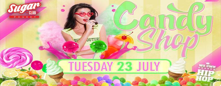 Sugar Phuket Pres. The Candy Shop