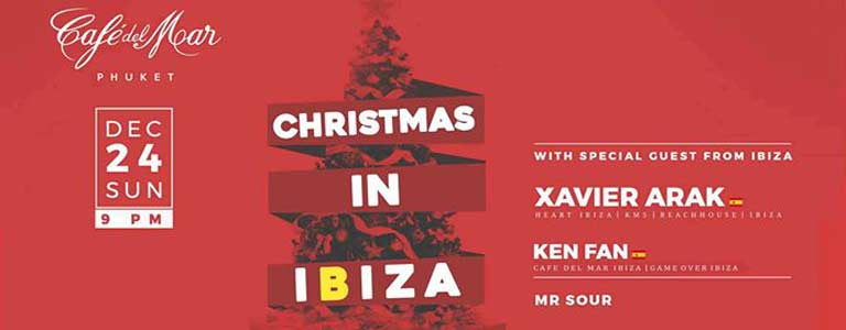 Christmas in Ibiza with special guests: Xavier Arak & Ken Fan Hosted by Café del Mar Phuket