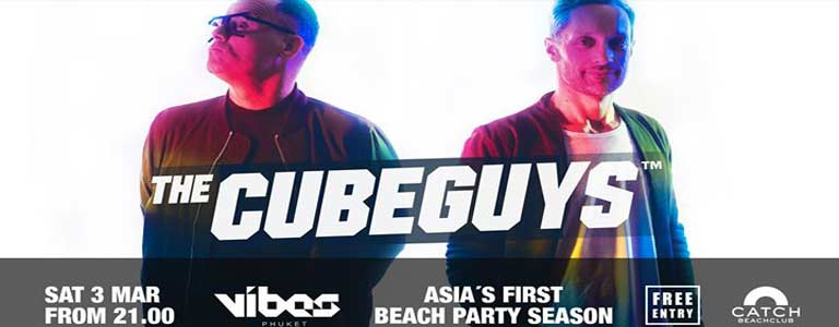 The Cube Guys Hosted by VIBES Phuket at Catch Beach Club