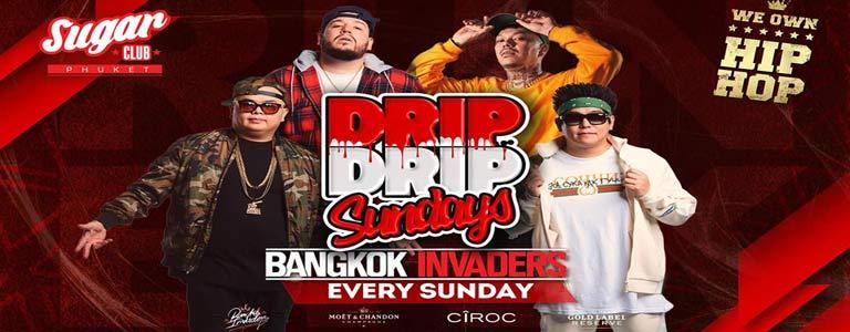 Sugar Phuket Presents: Drip Drip Sundays w/ Bangkok Invaders