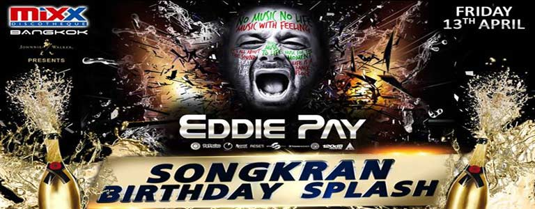 DJ EDDIE PAY Songkran Birthday Splash!