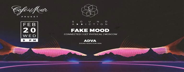 Sound Addiction pres Fake Mood at Cafe del Mar