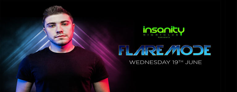 Insanity Nightclub presents Flaremode
