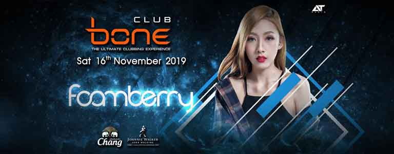 BONE Club Pattaya Present FOAMBERRY