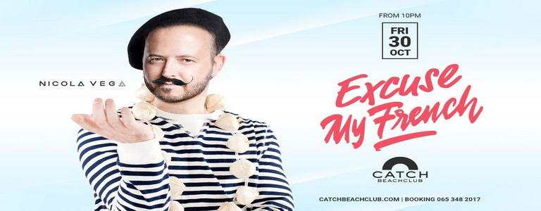 EXCUSE MY FRENCH | Nicola Vega at Catch Beach Club