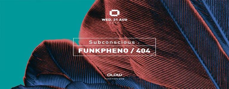 GLOW Wednesday w/ Funkpheno & 404