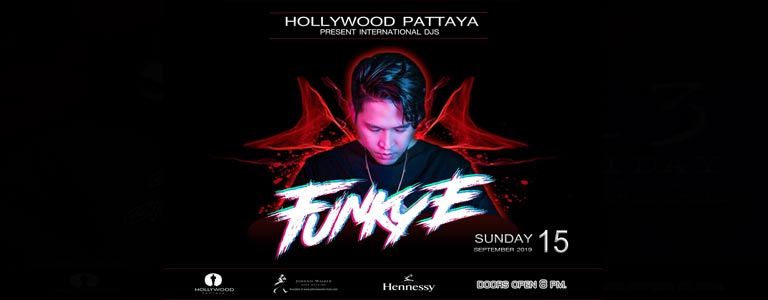Hollywood Pattaya present Dj Funky E