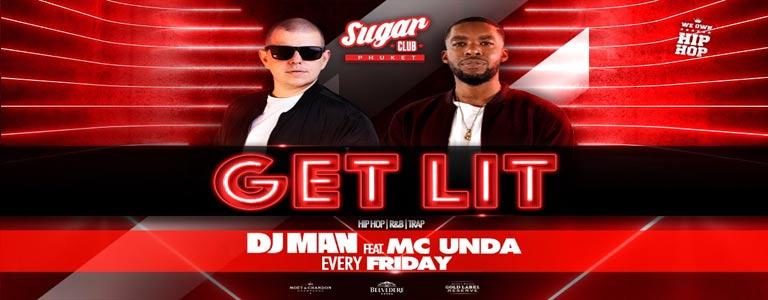 Sugar Phuket Presents: Get Lit w/ DJ Man & MC Unda