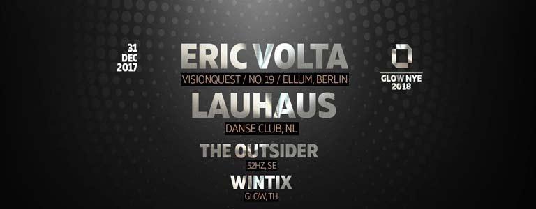 GLOW New Year's Eve 2018 w/ Eric Volta & Lauhaus