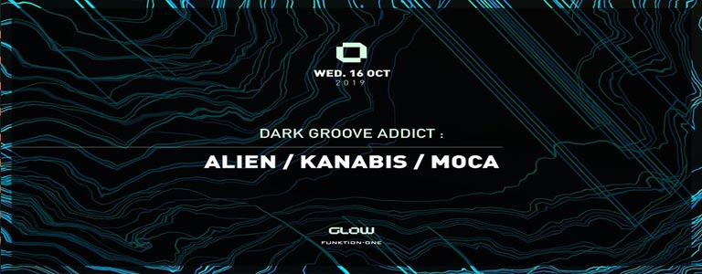 Dark Groove Addict with Alien, Kanabis & Moca