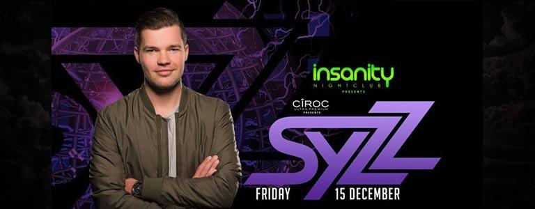 CIROC Presents SYZZ at Insanity