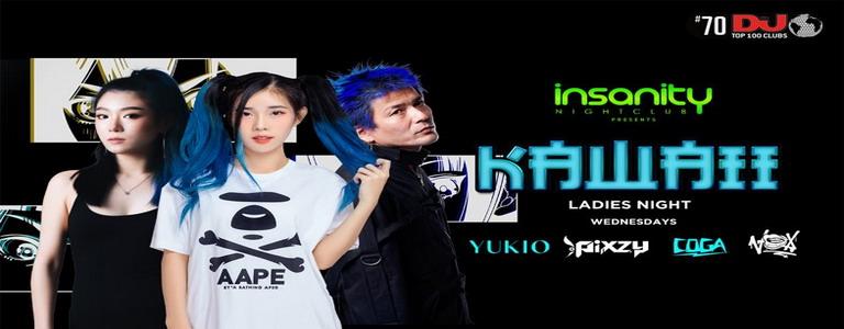 KAWAII - Ladies Night ft. Pixzy x Yukio at Insanity