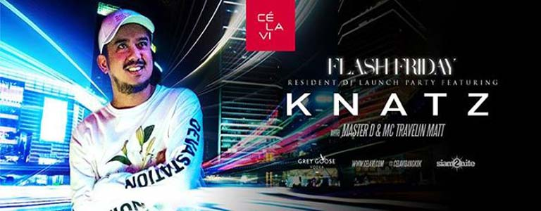 Flash Fridays Resident DJ Launch Party w/ Knatz at CÉ La Vi Bangkok