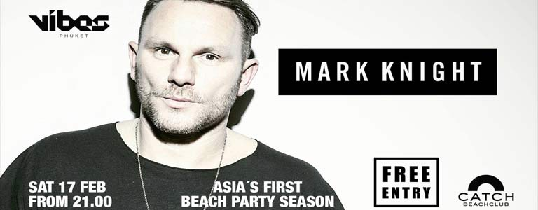 Mark Knight Hosted by VIBES Phuket at Catch Beach Club Phuket
