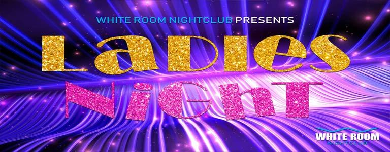 White Room Nightclub presents Ladies Night