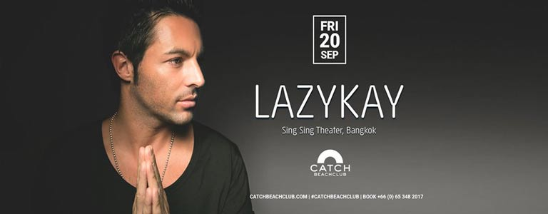 Lazykay at Catch Beach Club Phuket