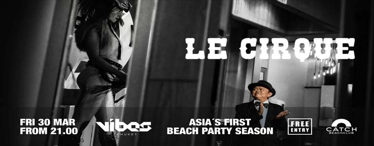 Le Cirque by VIBES Phuket at Catch Beach Club