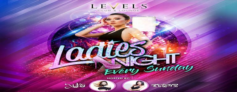 Sunday Ladies Night at Levels Club