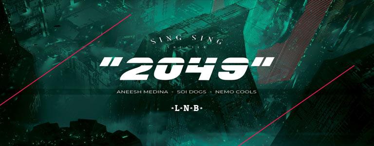 "Sing Sing with LNB pres: ""2049"""