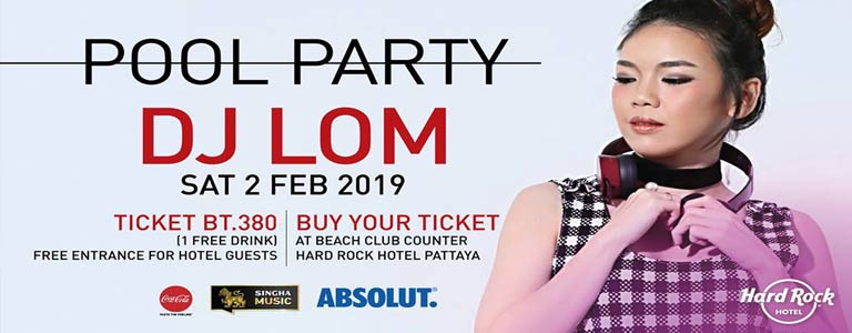 Pool Party w/ DJ Lom at Hard Rock Hotel Pattaya