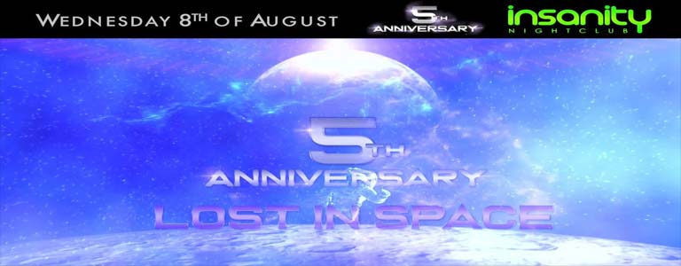 """Insanity Nightclub 5th Anniversary - """"LOST IN SPACE"""""""