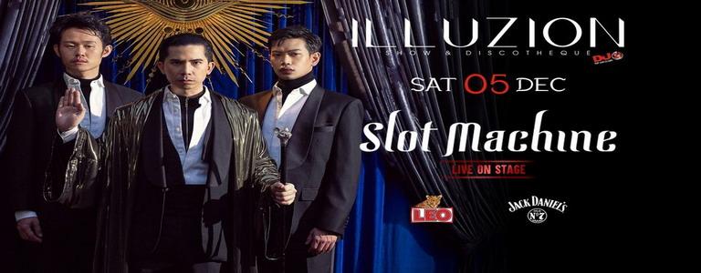 SLOT MACHINE Live On Stage at Illuzion