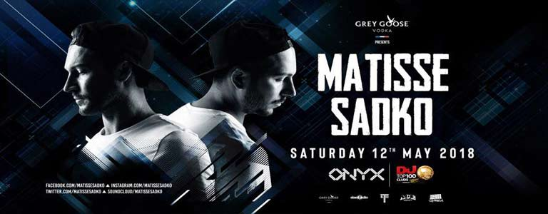 Matisse & Sadko At Onyx