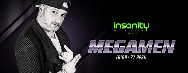 Megamen at Insanity Nightclub