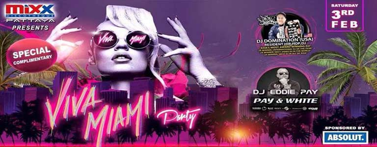 VIVA MIAMI PARTY at Mixx Pattaya
