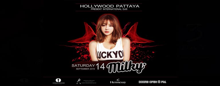 Hollywood Pattaya present Dj Milky