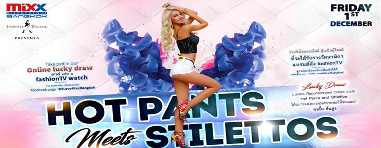 Hot Pants Meets Stilettos Party at MIXX Bangkok