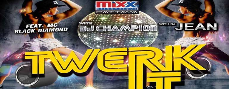 Twerk It Monday at Mixx Discotheque Pattaya