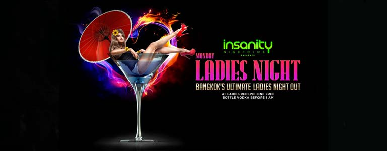 Monday's - Ultimate Ladies Night Out at Insanity Disco Club Bangkok