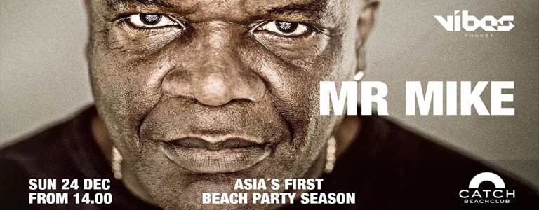 Mr Mike Hosted by VIBES Phuket at Catch Beach Club - Sunday 24 December at 14:00
