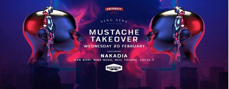 Smirnoff presents: Mustache Takeover feat Nakadia at Sing Sing